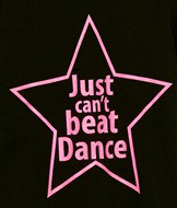 Just can't beat dance